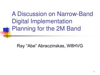 A Discussion on Narrow-Band Digital Implementation Planning for the 2M Band