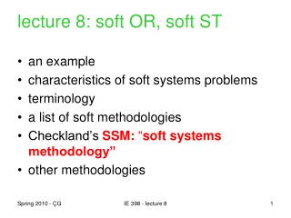 lecture 8: soft OR, soft ST an example characteristics of soft systems problems terminology