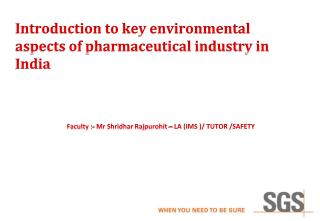 Introduction to key  environmental  aspects of pharmaceutical industry in India