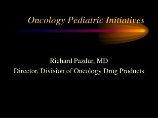 Oncology Pediatric Initiatives