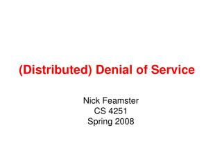 (Distributed) Denial of Service