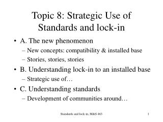 Topic 8: Strategic Use of Standards and lock-in