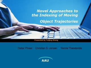 Novel Approaches to the Indexing of Moving Object Trajectories