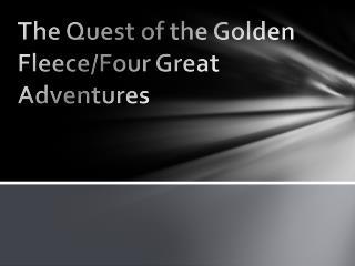 The Quest of the Golden Fleece/Four  G reat  A dventures