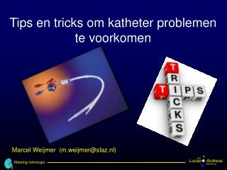 Tips en tricks  om katheter problemen te voorkomen