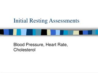 Initial Resting Assessments