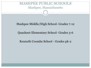 MASHPEE PUBLIC SCHOOLS Mashpee, Massachusetts