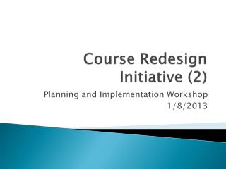 Course Redesign Initiative (2)