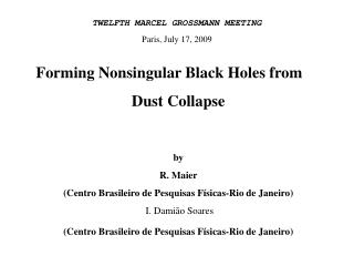 Forming Nonsingular Black Holes from  Dust Collapse by R. Maier