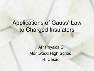 Applications of Gauss' Law to Charged Insulators