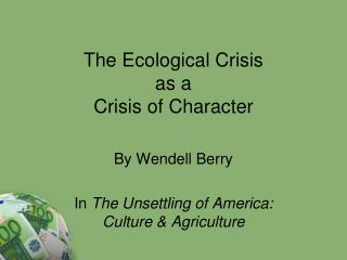 The Ecological Crisis  as a  Crisis of Character