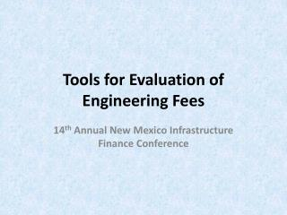 Tools for Evaluation of Engineering Fees