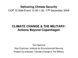 Tom Spencer Vice Chairman, Institute for Environmental Security