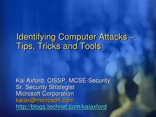 Identifying Computer Attacks    Tips, Tricks and Tools