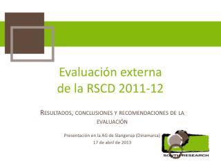Evaluación externa de la  RSCD  2011-12