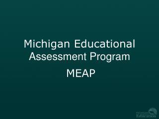 Michigan Educational  Assessment Program