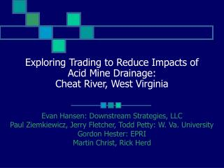 Exploring Trading to Reduce Impacts of Acid Mine Drainage: Cheat River, West Virginia