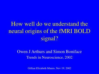 How well do we understand the neural origins of the fMRI BOLD signal?
