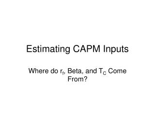 Estimating CAPM Inputs