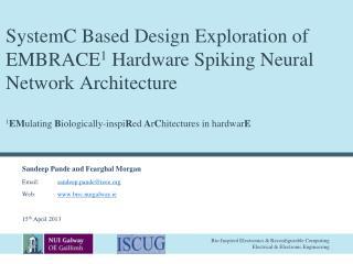 Sandeep Pande  and  Fearghal  Morgan Email: sandeep.pande@ieee Web: birc.nuigalway.ie