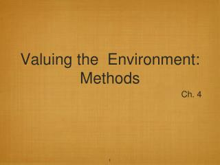 Valuing the  Environment: Methods