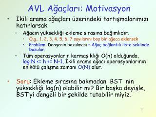 AV L Ağaçları : M otivasyon