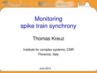 Monitoring spike train synchrony