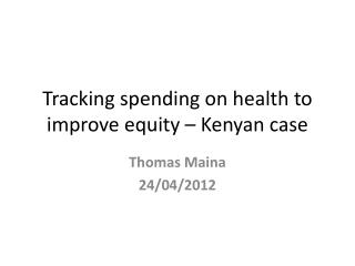 Tracking spending on health to improve equity – Kenyan case