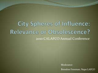 City Spheres of Influence: Relevance or Obsolescence?