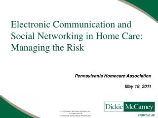 Electronic Communication and Social Networking in Home Care: Managing the Risk