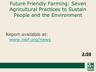 Future Friendly Farming: Seven Agricultural Practices to Sustain People and the Environment
