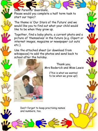 Dear Parents/ Guardians, Please would you complete a half term task to start our topic?