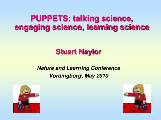 PUPPETS: talking science,  engaging science, learning science