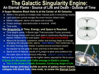 The Galactic Singularity Engine: An Eternal Flame - Source of Life and Death - Outside of Time