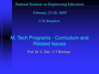 Prof. M. C. Deo  I I T Bombay