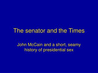 The senator and the Times