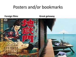Posters and/or bookmarks