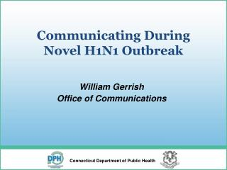 Communicating During Novel H1N1 Outbreak