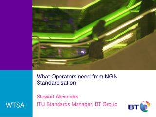 What Operators need from NGN Standardisation