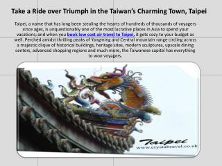 Take a Ride over Triumph in the Taiwan's Charming Town, Taipei
