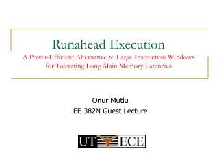Onur Mutlu EE 382N Guest Lecture