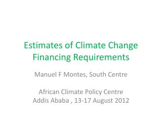 Estimates of Climate Change Financing Requirements