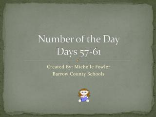 Number of the Day Days 57-61