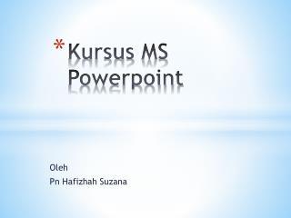 Kursus  MS  Powerpoint