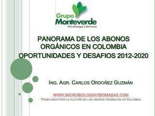 PANORAMA DE LOS ABONOS ORGÁNICOS EN COLOMBIA OPORTUNIDADES Y DESAFIOS 2012-2020