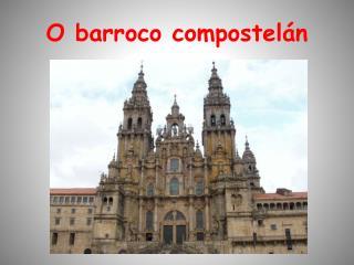 O barroco compostelán