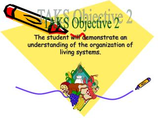 The student will demonstrate an understanding of the organization of living systems.