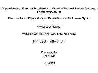 Project submitted for MASTER OF MECHANICAL ENGINEERING RPI East Hartford, CT Presented by