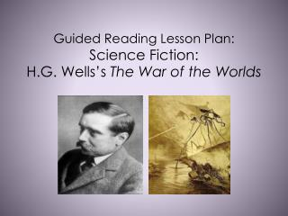 Guided  Reading Lesson Plan:   Science Fiction: H.G.  Wells's The War of the Worlds