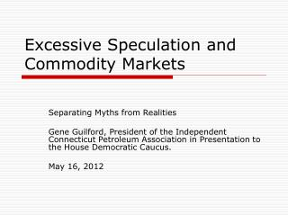 Excessive Speculation and Commodity Markets